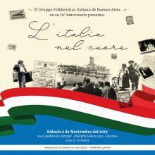 El Gruppo Folkloristico Italiano de Buenos Aires en su 50° Aniversario de fundación los invita a: «L' Italia nel Cuore»